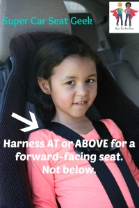 A forward-facing harness should always come from right AT or ABOVE the child's shoulders; never below them!